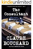 The Consultant: A Vigilante Series crime thriller