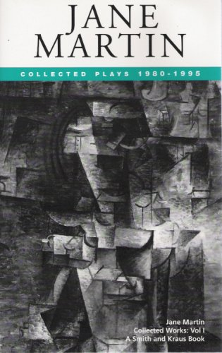 Jane Martin Collected Works Volume I: Collected Plays 1980-1995 - Paper