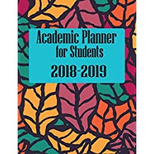 Academic Planner for Students 2018-2019: Academic Planner for Students 2018-2019 On-the-Go Daily Weekly and Yearly Planner for 12-Month Calendar Organizer Large size 8.5 x 11 Inchs