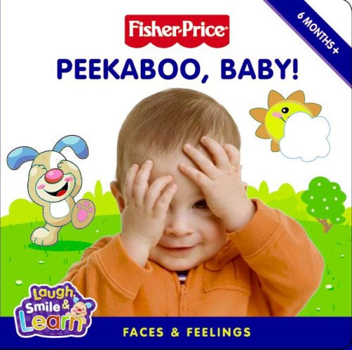 Read Online Fisher-Price: Peekaboo, Baby! (Fisher-price; Laugh, Smile & Learn) pdf