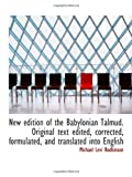New edition of the Babylonian Talmud. Original text edited, corrected, formulated, and translated In, Michael Levi Rodkinson, 1116464985
