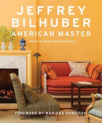 Jeffrey Bilhuber: American Master by Rizzoli
