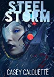 Steel Storm (Steel Legion Book 2)