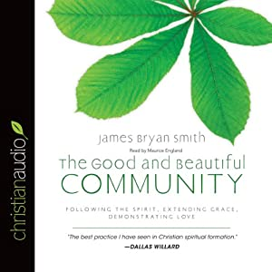 The Good and Beautiful Community Audiobook