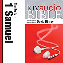 King James Version Audio Bible: The Book of 1 Samuel Performed by David Birney