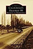 California's Highway 99, Keith Warwick P.E., 1467132136