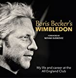 img - for Boris Becker's Wimbledon: My Life and Career at the All England Club book / textbook / text book