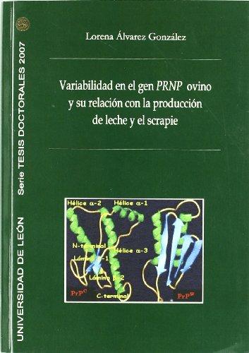 Descargar Libro Variabilidad En El Gen Prnp Ovino Y Su Relacion Con La Producción De Leche Y El Scrapie Lorena Álvarez Gonzalez