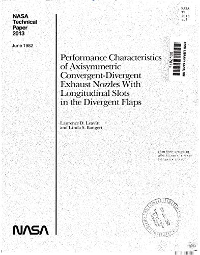 - Performance characteristics of axisymmetric convergent-divergent exhaust nozzles with longitudinal slots in the divergent
