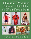 Hone Your Own Skills to Perfection, Jody Mills, 1456353012