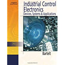 Industrial Control Electronics: Written by Terry L.M. Bartelt, 2005 Edition, (3rd Edition) Publisher: Delmar Publishers Inc [Hardcover]