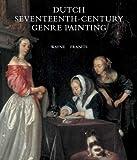Dutch Seventeenth-Century Genre Painting, Wayne Franits, 0300143362