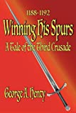 Winning His Spurs, G. A. Henty, 1611791456