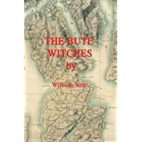 The Bute Witches: History, Reconstruction of Events, Historical Records and Inferences