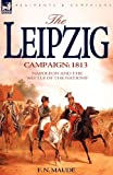The Leipzig Campaign, F. N. Maude, 1846772508