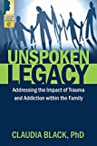 img - for Unspoken Legacy: Addressing the Impact of Trauma and Addiction within the Family book / textbook / text book