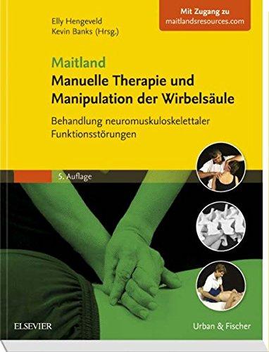 Maitland Manuelle Therapie und Manipulation der Wirbelsäule: Behandlung neuromuskuloskelettaler Funktionsstörungen