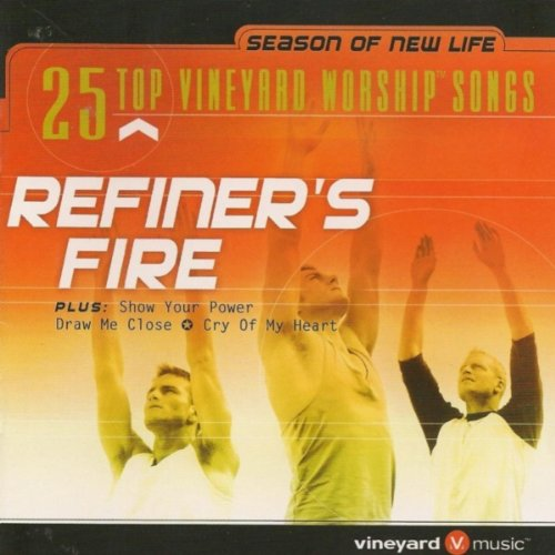 Refiner's Fire: 25 Top Vineyard Worship Songs by Vineyard Music