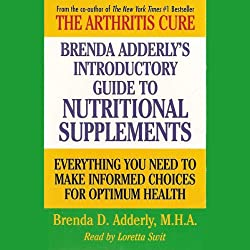 Brenda Adderly's Introductory Guide to Nutritional Supplements