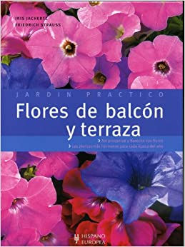 Flores de balcon y terraza/ Flowers of balcony and terrace (Jardin Practico)
