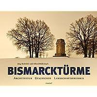Bismarcktürme: Architektur, Geschichte, Landschaftserlebnis