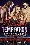 British Temptation Part 3—Entranced