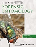 The Science of Forensic Entomology Front Cover