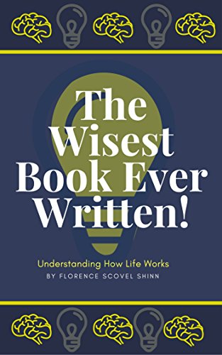 The Wisest Book Ever Written: Understanding How Life Works!