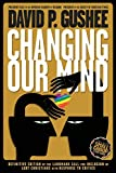 Changing Our Mind: Definitive 3rd Edition of the