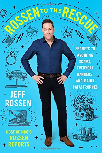 Rossen to the Rescue: Secrets to Avoiding Scams, Everyday Dangers, and Major Catastrophes cover