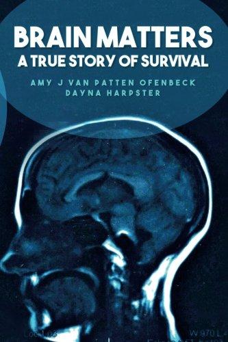 Brain Matters A True Story of Survival