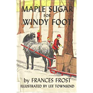 Maple Sugar for Windy Foot Frances Frost and Lee Townsend