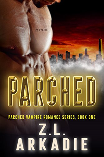 Parched: A Vampire Romance by [Arkadie, Z.L]