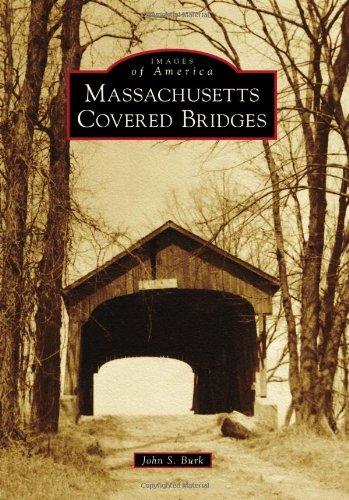 Massachusetts Covered Bridges (Images of America) ()