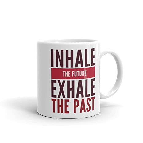 Amazon.com: Inhale the Future, Exhale the Past Mug, Yoga ...