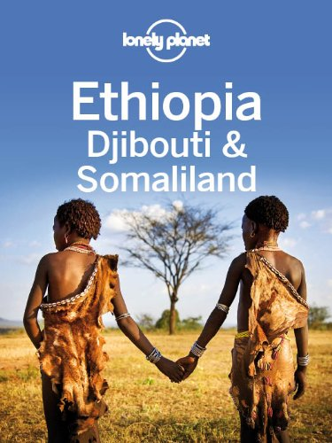 Lonely Planet Ethiopia Djibouti Somaliland ebook