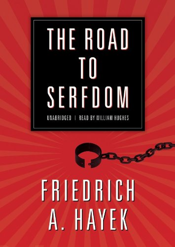 The Road to Serfdom: A Classic Warning Against the Dangers to Freedom Inherent in Social Planning (Library Edition) by Blackstone Audio, Inc.