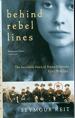 Behind Rebel Lines: The Incredible Story of Emma Edmonds, Civil War Spy from Graphia