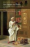 An Imam In Paris: Al-Tahtawi's Visit To France 1826-1831 (Saqi Essentials)