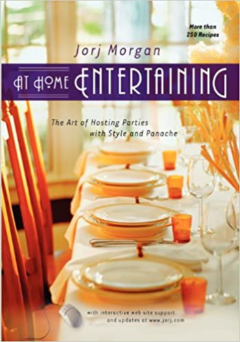 Hent At Home Entertaining: The Art of Hosting a Party with Style and Panache PDB 1581823061