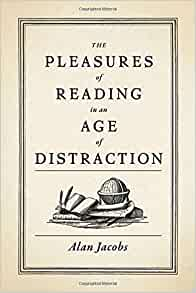 The Pleasures Of Reading In An Age Of Distraction Alan Jacobs  The Pleasures Of Reading In An Age Of Distraction Alan Jacobs   Amazoncom Books Esay Writing Online Esay Writing Online also Get Help Making A Business Plan  Persuasive Essay Ideas For High School