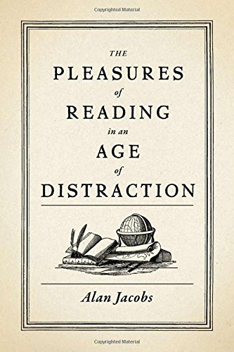Image of The Pleasures of Reading in an Age of Distraction
