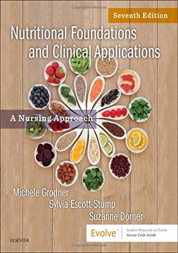 Nutritional Foundations and Clinical Applications: A Nursing Approach by Mosby