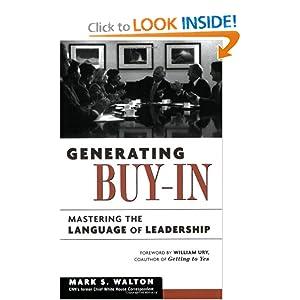Generating Buy-In: Mastering the Language of Leadership