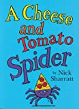 A Cheese and Tomato Spider Novelty Picture Book