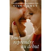 Tout reprendre au début (Tout recommencer à zéro t. 2) (French Edition)