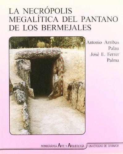 La necrópolis megalítica del pantano de Los Bermejales - Arribas Palau, Antonio; Ferrer Palma, José