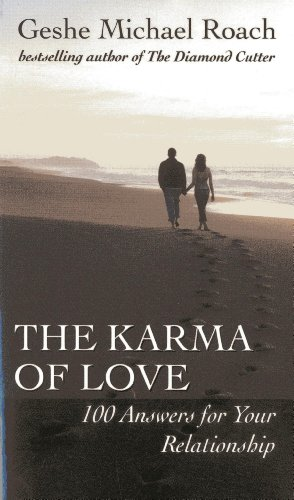 book cover - The Karma of Love: 100 Answers for Your Relationship, from the Ancient... - Geshe Michael Roach