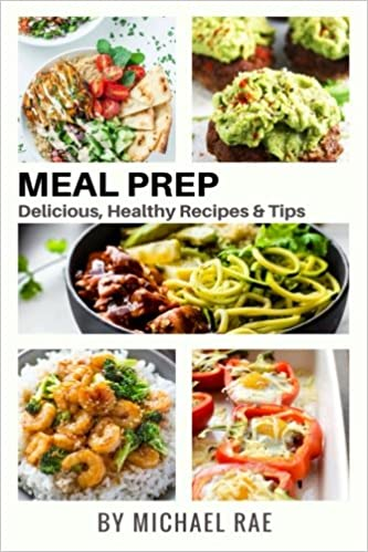 Meal Prep Delicious Healthy Recipes Tips Meal Prep Cookbook