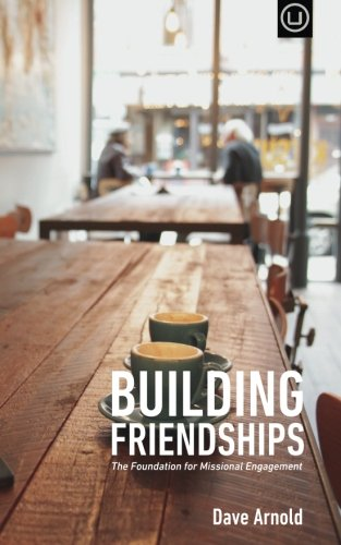 Building Friendships: The Foundation For Missional Engagement pdf